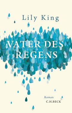 Vater des Regens (eBook, ePUB) - King, Lily