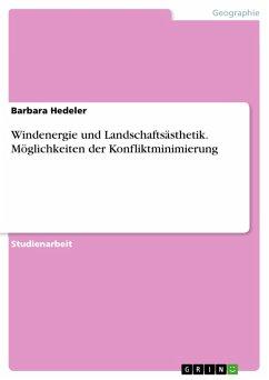 Windenergie und Landschaftsästhetik. Möglichkeiten der Konfliktminimierung (eBook, ePUB)
