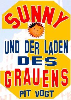 Sunny und der Laden des Grauens - Vogt, Pit
