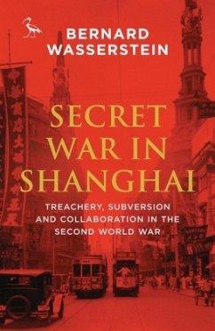 Secret War in Shanghai - Wasserstein, Bernard