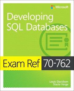 Exam Ref 70-762 Developing SQL Databases - Davidson, Louis; Varga, Stacia