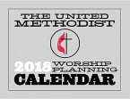 The United Methodist Worship Planning Calendar 2018