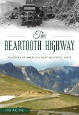 The Beartooth Highway: A History of America's Most Beautiful Drive