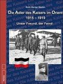 Die Adler des Kaisers im Orient 1915-1919
