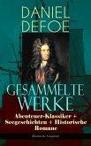 Gesammelte Werke: Abenteuer-Klassiker + Seegeschichten + Historische Romane (Illustrierte Ausgaben) (eBook, ePUB)