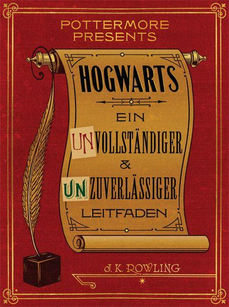 Hogwarts Ein unvollständiger und unzuverlässiger Leitfaden (eBook, ePUB)