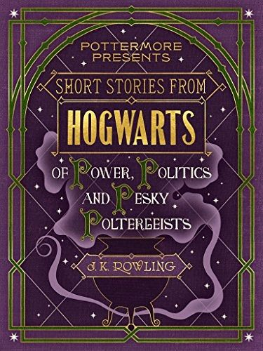 Short Stories from Hogwarts of Power, Politics and Pesky Poltergeists (eBook, ePUB)