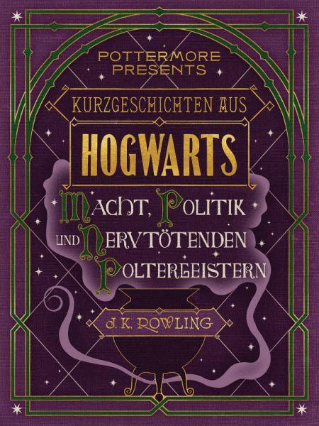 Kurzgeschichten aus Hogwarts: Macht, Politik und nervtötende Poltergeister (eBook, ePUB)
