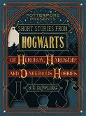 Short Stories from Hogwarts of Heroism, Hardship and Dangerous Hobbies (eBook, ePUB)