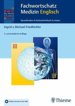 KWiC-Web Fachwortschatz Medizin Englisch (eBook, PDF) - Friedbichler, Michael; Friedbichler, Ingrid