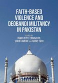Faith-Based Violence and Deobandi Militancy in Pakistan