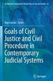 Goals of Civil Justice and Civil Procedure in Contemporary Judicial Systems