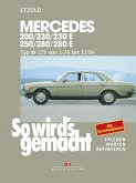Mercedes 200 / 230 / 230 E / 250 / 280 / 280 E (eBook, PDF)