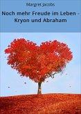 Noch mehr Freude im Leben - Kryon und Abraham (eBook, ePUB)