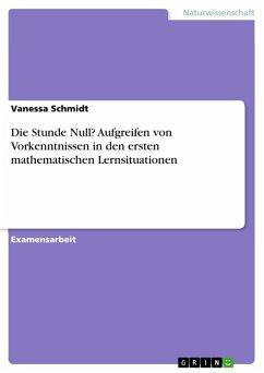 Die Stunde Null? Aufgreifen von Vorkenntnissen in den ersten mathematischen Lernsituationen (eBook, ePUB)