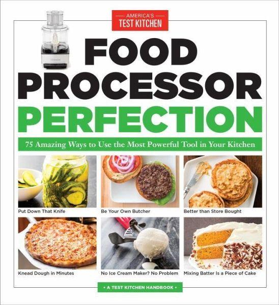 Food Processor Perfection Von America S Test Kitchen Englisches Buch Bucher De
