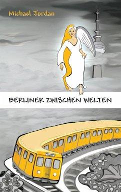 Berliner Zwischen Welten
