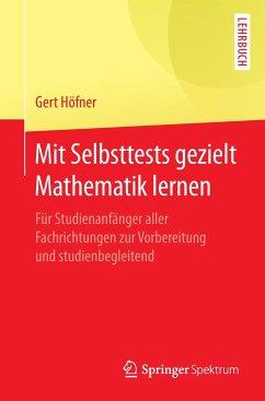 Mit Selbsttests gezielt Mathematik lernen - Höfner, Gert