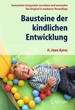 Bausteine der kindlichen Entwicklung - Ayres, A. Jean