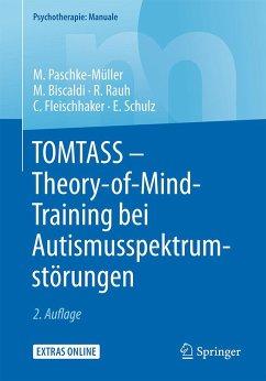 TOMTASS - Theory-of-Mind-Training bei Autismusspektrumstörungen - Paschke-Müller, Mirjam S.; Biscaldi, Monica; Rauh, Reinhold; Fleischhaker, Christian; Schulz, Eberhard