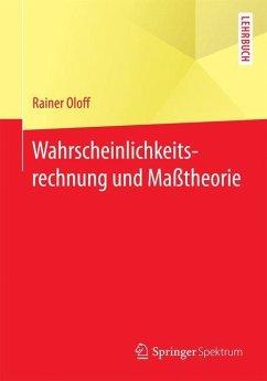Wahrscheinlichkeitsrechnung und Maßtheorie - Oloff, Rainer