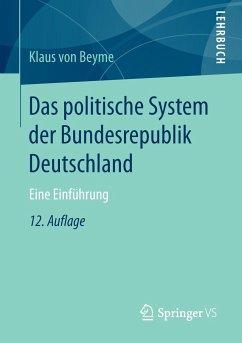 Das politische System der Bundesrepublik Deutschland - Beyme, Klaus von