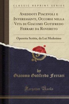 Aneddoti Piacevoli e Interessanti, Occorsi nella Vita di Giacomo Gotifredo Ferrari da Rovereto