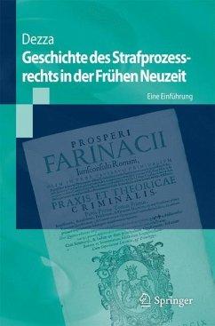 Geschichte des Strafprozessrechts in der Frühen Neuzeit - Dezza, Ettore
