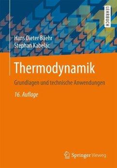 Thermodynamik - Baehr, Hans D.; Kabelac, Stephan