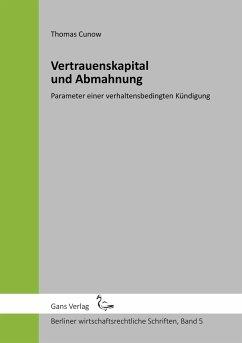 Vertrauenskapital und Abmahnung - Cunow, Thomas