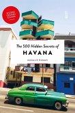 The 500 Hidden Secrets of Havana Updated and Revised