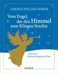 Vom Engel, der den Himmel zum Klingen brachte (eBook, ePUB) - Spilling-Nöker, Christa