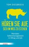Hören Sie auf, sich im Weg zu stehen - Mentales Selbstmanagement in Alltag und Job (eBook, ePUB)