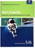 Netzwerk Biologie, Naturphänomene & Technik. Naturphänomene & Technik 5 / 6. Schülerband. Baden-Württemberg