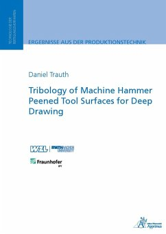 Tribology of Machine Hammer Peened Tool Surfaces for Deep Drawing (eBook, PDF) - Trauth, Daniel Harald