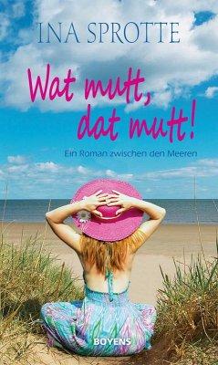 Wat mutt, dat mutt! (eBook, ePUB) - Sprotte, Ina