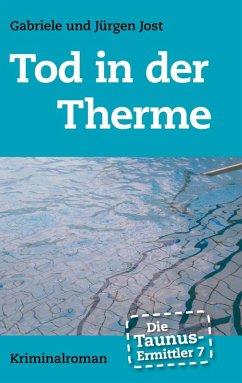 Die Taunus-Ermittler Band 7 - Tod in der Therme (eBook, ePUB)