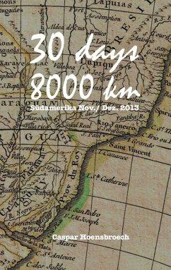 30 days 8000 km (eBook, ePUB) - Hoensbroech, Caspar