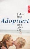 Adoptiert - mein Leben lang (eBook, ePUB)