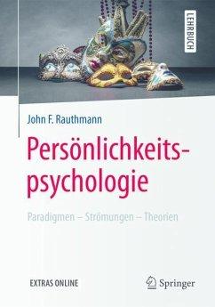 Persönlichkeitspsychologie: Paradigmen - Strömungen - Theorien - Rauthmann, John F.