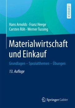 Materialwirtschaft und Einkauf - Arnolds, Hans; Heege, Franz; Röh, Carsten; Tussing, Werner