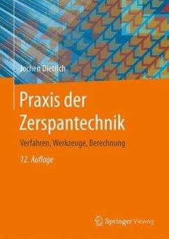 Praxis der Zerspantechnik - Dietrich, Jochen