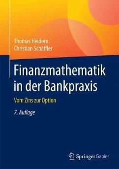 Finanzmathematik in der Bankpraxis - Heidorn, Thomas; Schäffler, Christian