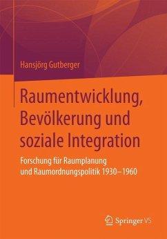 Raumentwicklung, Bevölkerung und soziale Integration - Gutberger, Hansjörg