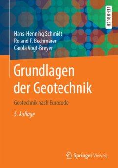 Grundlagen der Geotechnik - Schmidt, Hans-Henning; Buchmaier, Roland F.; Vogt-Breyer, Carola