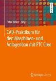 CAD-Praktikum für den Maschinen- und Anlagenbau mit PTC Creo