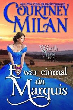 Es war einmal ein Marquis (Die Worth Serie, #1) (eBook, ePUB) - Milan, Courtney