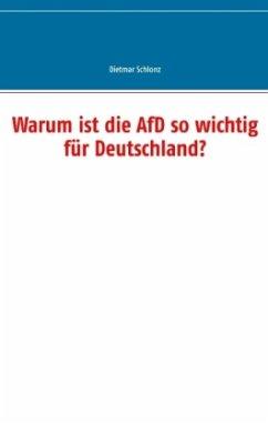 Warum ist die AfD so wichtig für Deutschland? - Schlonz, Dietmar