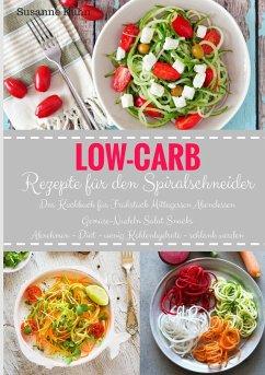Low-Carb Rezepte für den Spiralschneider Das Ko...