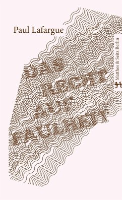 Das Recht auf Faulheit (eBook, ePUB) - Lafargue, Paul